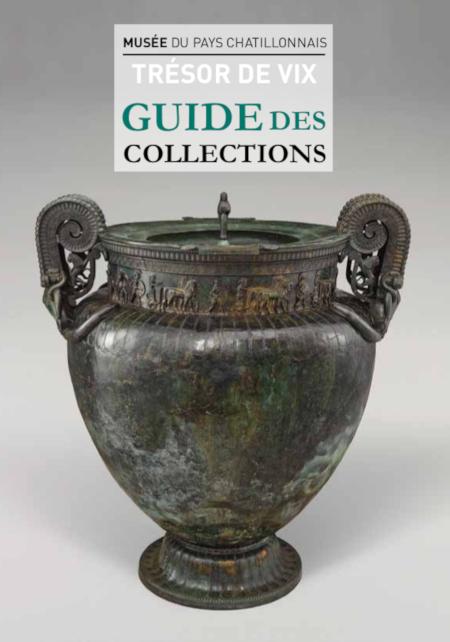 Guide des collections du musée du Pays Châtillonnais - Trésor de Vix